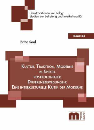 Denktraditionen im Dialog – Band 34 – Kultur, Tradition, Moderne im Spiegel postkolonialer Differenzbewegungen