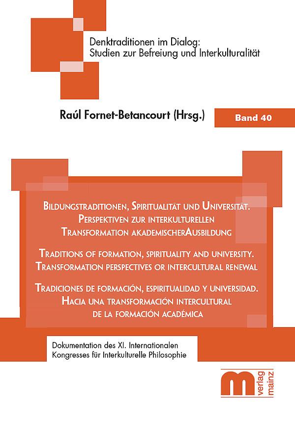 Denktraditionen im Dialog – Band 40 – Bildungstraditionen, Spiritualität und Universität