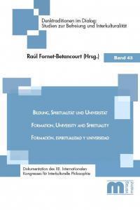 Denktraditionen im Dialog – Band 43 – Bildung, Spiritualität und Universität