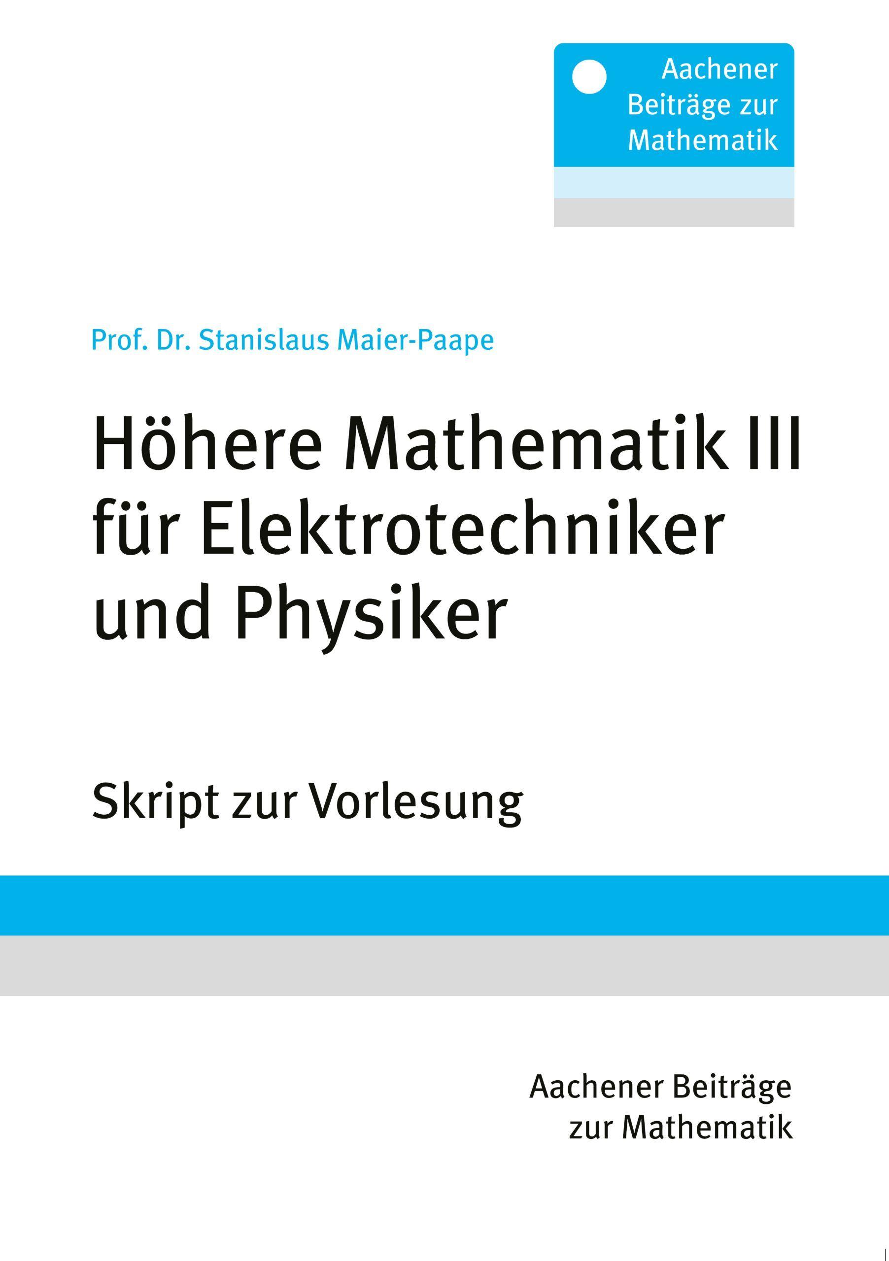 Höhere Mathematik III für Elektrotechniker und Physiker