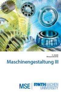 Übungen zu Maschinengestaltung III an der RWTH Aachen