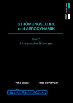 Strömungslehre und Aerodynamik – Band 2 – Inkompressible Profil- und Tragflügelaerodynamik