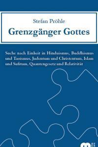 Grenzgänger Gottes – Die Suche nach Einheit in den Religionen